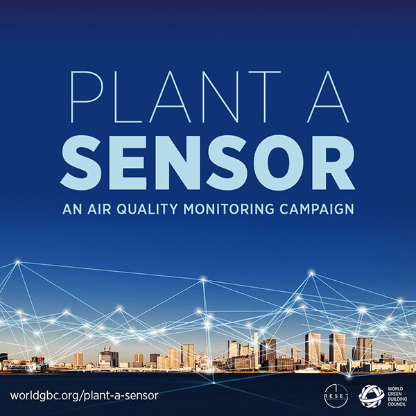 Plant A Sensor: Part of the World Green Building Council's Air Quality in the Built Environment campaign